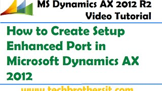 19-Microsoft Dynamics AX 2012 - Erstellung Setup-Erweitert-Port in Microsoft Dynamics AX 2012