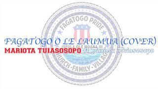 Fagatogo o le laumua (cover) by Mariota Kuresa Tuiasosopo feat. Tanielu Pulefa'asisina Tuiasosopo