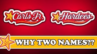 Carl's Jr. and Hardee's - Why Two Different Names?