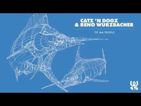 Catz 'N Dogz & Reno Wurzbacher - To Ma People