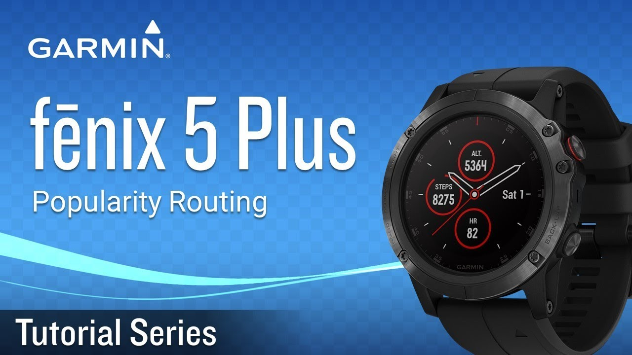 Tutorial Fenix 5 Plus Popularity Routing Youtube