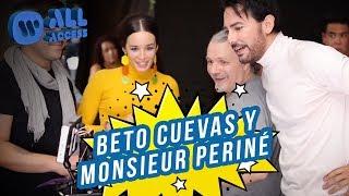 All Access: Beto Cuevas & Monsieur Periné
