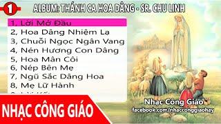 Thánh Ca Hoa Dâng - Sr.Chu Linh | Phần 1