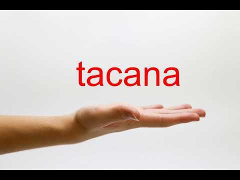 How to Pronounce tacana - American English