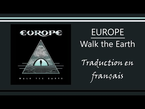 EUROPE - Walk The Earth (Traduction en français)