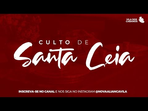 Culto De Santa Ceia | 12.04.2020