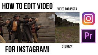 How to Edit Videos for INSTAGRAM Posts and Insta Stories | Educational