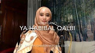 Download Lagu A R E T H A - Ya Habibal Qalbi (Sabyan Gambus Cover Version) Mp3