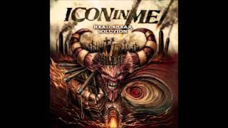 Icon In Me - Wasted Ways [HD]