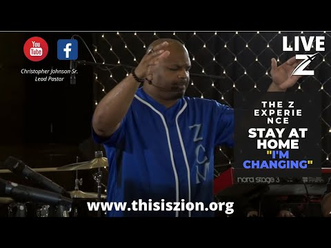 I'm Changing | Stay At Home | Zion Christian Ministries