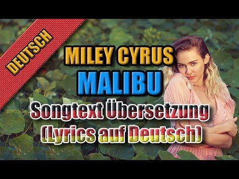 Malibu Von Miley Cyrus - Songtext Übersetzung (Lyrics auf Deutsch)