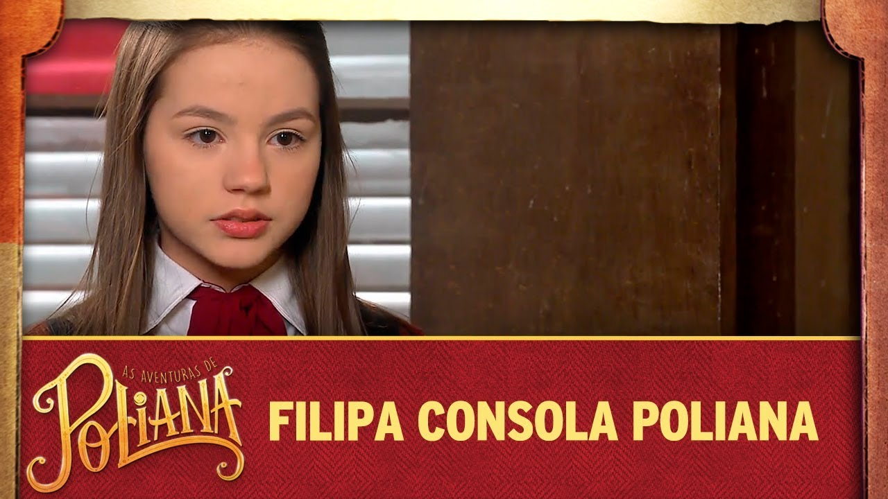 Filipa consola Poliana | As Aventuras de Poliana
