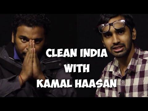 Clean India With Kamal Haasan | உலக நாயகனின் தூய்மை இந்தியா - Spoof With Shah Ra