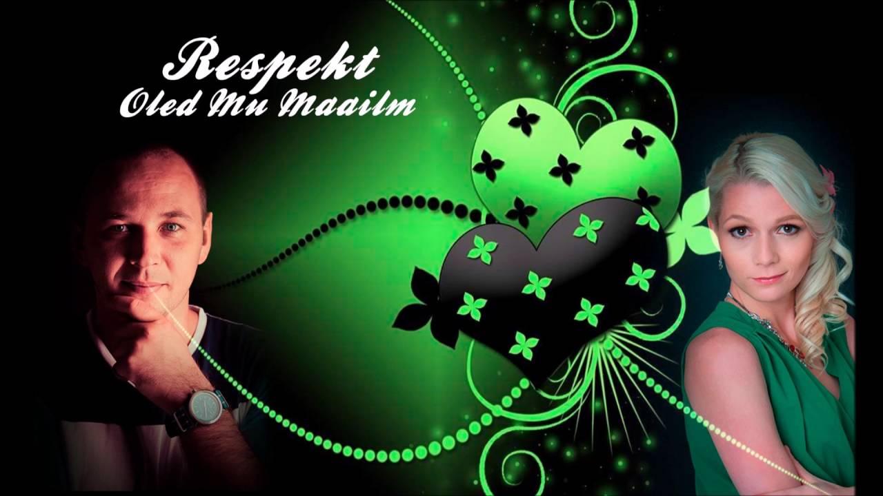 Respekt  - Oled Mu Maailm (Radio edit)