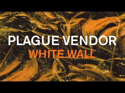 "Free Download Plague Vendor - ""white Wall"" (lyric Video) Mp3 dan Mp4"