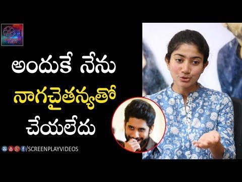 Sai Pallavi about Rejecting Naga Chaitanya...