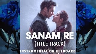 sanam re--Title track on keyboard