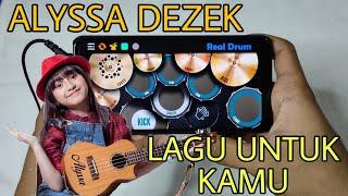 Download lagu ALYSSA DEZEK - LAGU UNTUK KAMU | REAL DRUM COVER