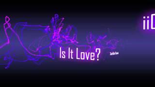 iiO - Is It Love? (Starkiller Remix)