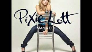 Mama Do - Pixie Lott (lyrics)