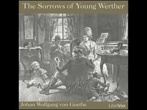 The Sorrows of Young Werther by Johann Wolfgang von GOETHE read by Various | Full Audio Book