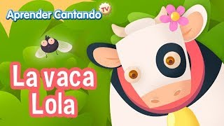 La vaca Lola - Canciones Infantiles de Aprender Cantando