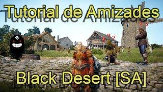 Black Desert [SA] - Tutorial de Amizades Básico
