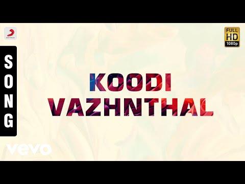 Koodi Vazhunthal Kodi Nanmai - Koodi Vazhnthal Tamil Song | Deva