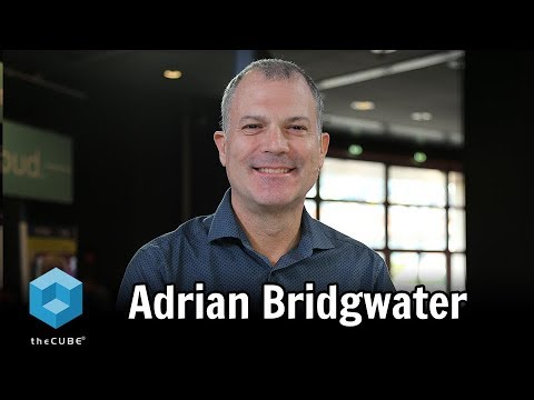 Adrian Bridgwater, Forbes & Computer Weekly Contributor | .NEXT Conference EU 2017