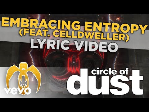 Circle of Dust - Embracing Entropy (feat. Celldweller) ft. Celldweller