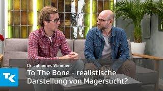 To The Bone - realistische Darstellung von Magersucht?