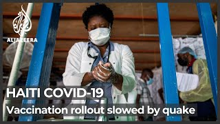 Haiti earthquake: Disaster further hampers vaccine rollout
