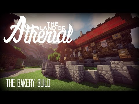 The Bakery Build || The Land Of Atherial || Minecraft