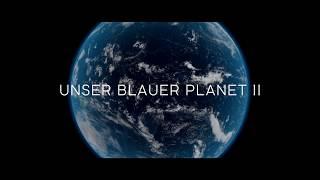 UNSER BLAUER PLANET II - Trailer [HD] Deutsch / German