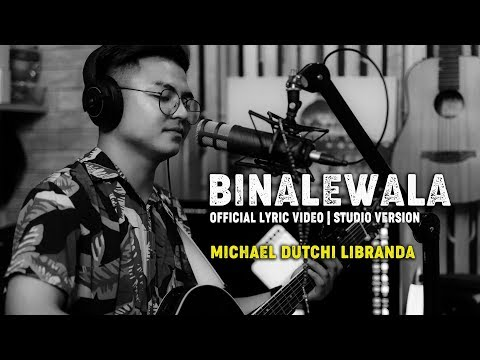 BINALEWALA OFFICIAL LYRICS VIDEO | STUDIO VERSION | Michael Dutchi Libranda