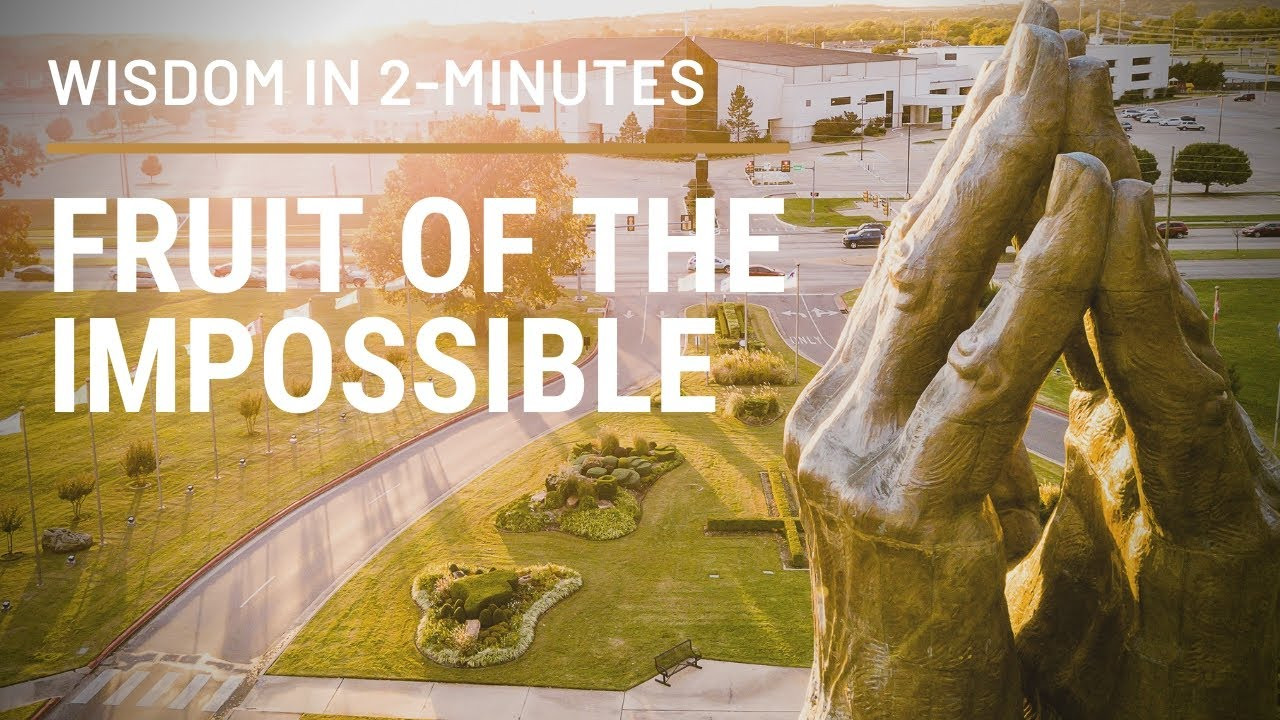 Download Fruit of the Impossible—Wisdom in 2 Minutes, featuring Bill Johnson of Bethel Church