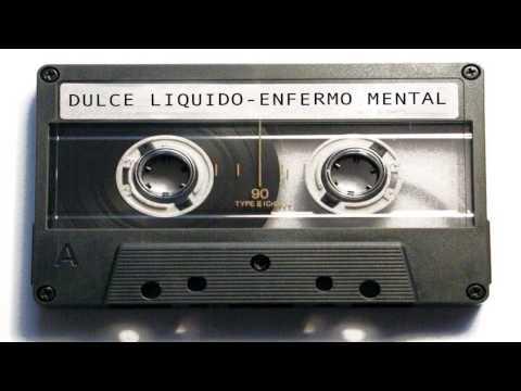 Dulce Liquido - Enfermo Mental - (Demo Tape1994 )