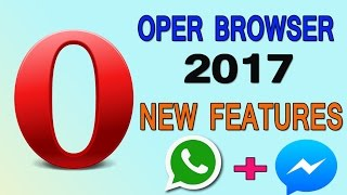 Use WhatsApp And Facebook Messenger Directly From Opera Browser | Opera New Feature 2017