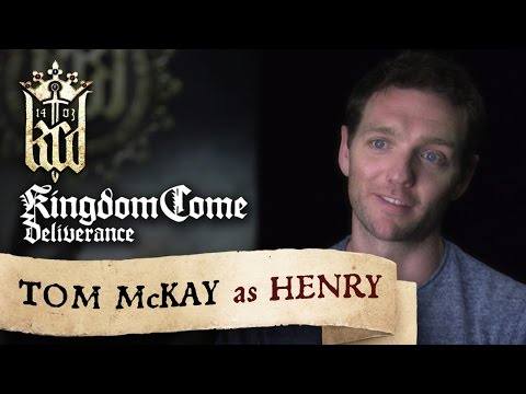 Kingdom Come: Deliverance presents: Tom McKay as Henry