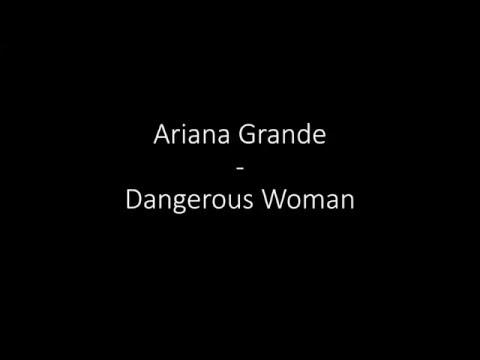 Ariana Grande - Dangerous Woman ║ The Lyrics