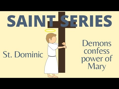 St. Dominic - Demons reveal power of Mary
