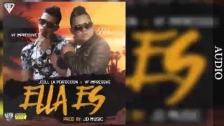Jcoll La Perfección - Ella es - ft VF Impressive