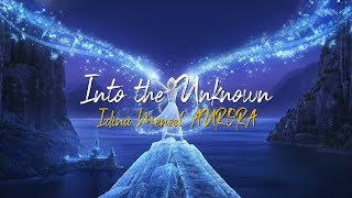 Gambar cover Idina Menzel, AURORA - Into the Unknown Lyrics & Translate (Frozen 2)