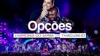 Baixar Harmonia do Samba feat. Thiaguinho - Opções (Clipe Oficial)