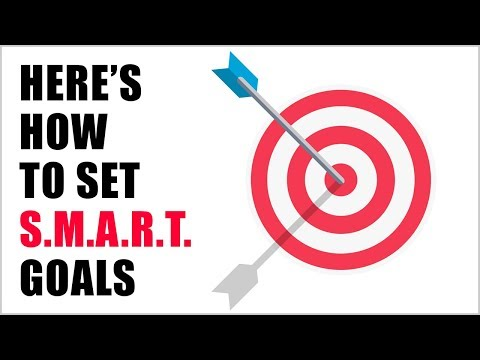 How To Set Goals - SMART Goal Setting Tips For 2019
