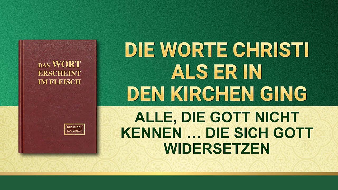 Das Wort Gottes   Alle, die Gott nicht kennen, sind diejenigen, die sich Gott widersetzen