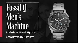 Fossil Q Men's Machine Stainless Steel Hybrid Smartwatch Review