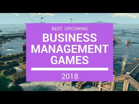 Best Upcoming Business / Management Games 2018