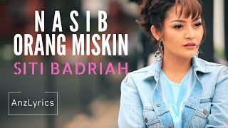 Download Mp3 Nasib Orang Miskin Lirik | Lyrics | Siti Badriah