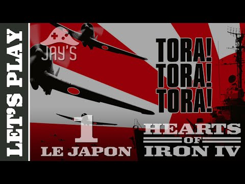 [FR] Let's Play Hearts of Iron 4 : Le Japon - Tora Tora Tora ! - Episode 1